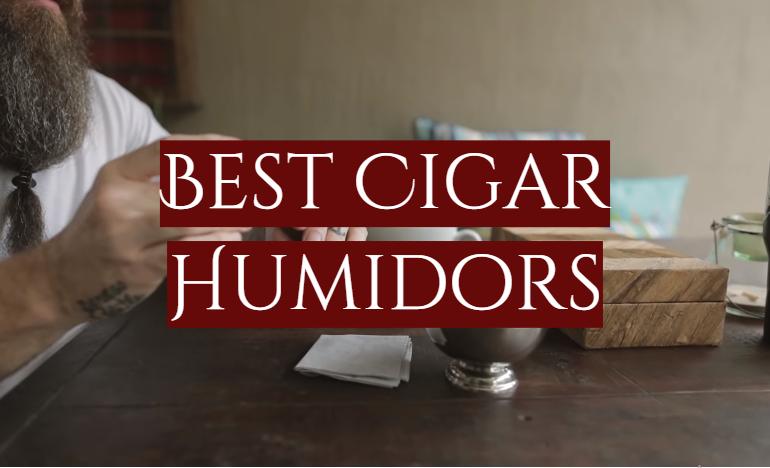 10 Best Cigar Humidors