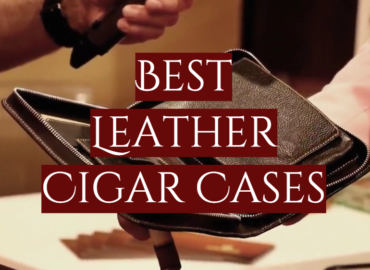Best Leather Cigar Cases