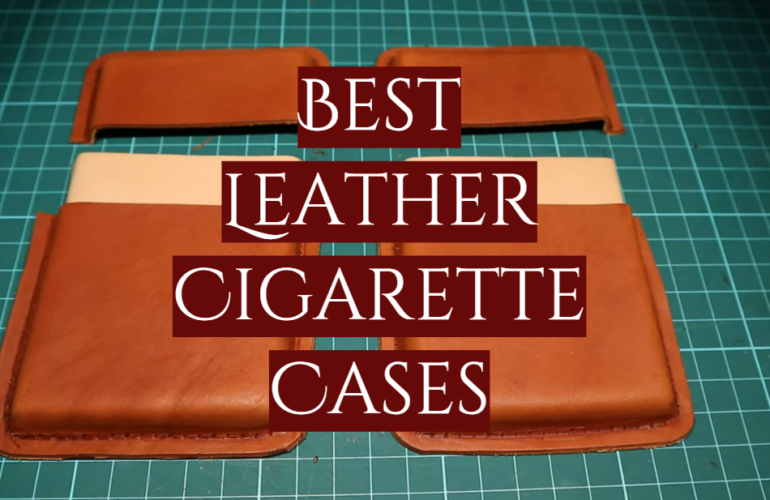 5 Best Leather Cigarette Cases
