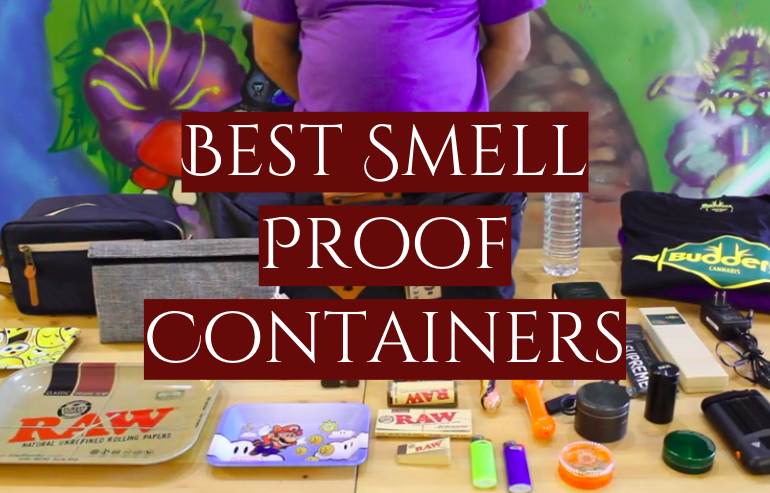 5 Best Smell Proof Containers