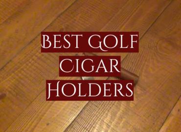 Best Golf Cigar Holders