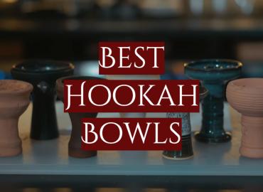 5 Best Hookah Bowls