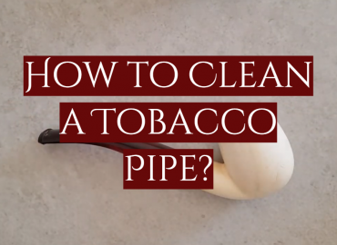 How to Clean a Tobacco Pipe? Guide for Beginners